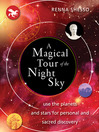 A Magical Tour of the Night Sky Use the Planets and Stars for Personal and Sacred Discovery by Renna Shesso eBook